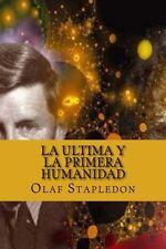 NEW La Ultima y La Primera Humanidad (Spanish Edition) by Olaf Stapledon