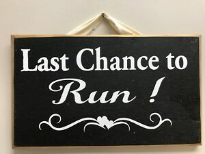 Last chance to run sign wedding decor ring bearer rustic carry down aisle custom