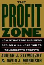 The Profit Zone: How Strategic Business Design Will Lead You to Tomorrow's Prof