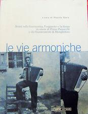 LE VIE ARMONICHE  Scritti su fisarmonica Organetto e Danza in onore P. Panzacchi