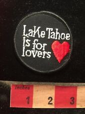 California / Nevada LAKE TAHOE IS FOR LOVERS Patch 68W