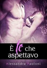 E Te Che Aspettavo by Alessandra Paoloni (2014, Paperback)