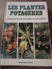 Les Plantes Potagères, comment les reconnaître et les cultiver/ Editions Atlas
