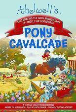 Thelwell's Pony Cavalcade: Angels on Horseback, a Leg in Each Corner, Riding Aca
