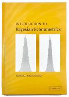 INTRODUCTION TO BAYESIAN ECONOMETRICS by Edward Greenberg   Hardcover   LIKE NEW