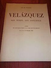 LIVRE VELAZQUEZ SON TEMPS , SON INFLUENCE 1960  ( ref 49 )