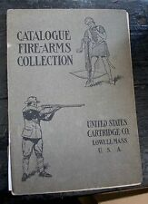 Catalogue Fire-Arms Collection 1902 United States Cartridge Co.