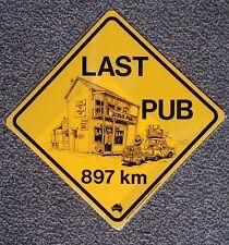 Schild Roadsign 25cm LAST PUB  letzte Kneipe Bar Spilunke  aus Australien