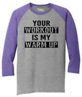 Mens Your Workout Is My Warm Up 3/4 Triblend Gym Fitness
