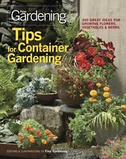 Tips for Container Gardening : 300 Great Ideas for Growing Flowers,...