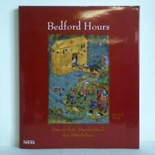 Die Bedford Hours. Das reichste Stundenbuch des Mittelalters