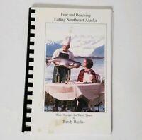 Eating Southeast Alaska Randy Bayliss Recipes Cookbook Wild Fishing Vintage