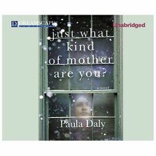 Just What Kind of Mother Are You? by Paula Daly (2013, MP3 CD, Unabridged)