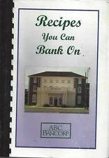 MOULTRIE GA 2004 ABC BANCORP EMPLOYEES +FRIENDS COOKBOOK RECIPES YOU CAN BANK ON