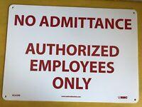 "OSHA COMPLIANT NO ADMITTANCE SIGN 10""X14"" New Thick Plastic Made USA"