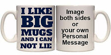 I LIKE BIG MUGS AND I CANNOT LIE PERSONALISED FUNNY MUG (O36) 15oz GIFT