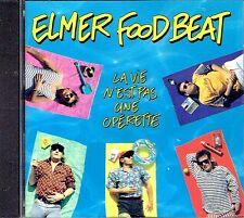 CD - ELMER FOOD BEAT - La vie n'est pas une operette