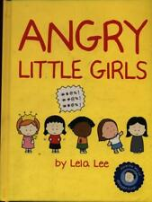 ANGRY LITTLE GIRLS  LEE LELA HARRY N.ABRAMS PUBLISHERS 2005