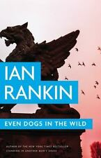 Ian Rankin~EVEN DOGS IN THE WILD~SIGNED 1ST/DJ~NICE COPY