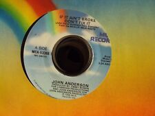 """JOHN ANDERSON If It Ain't Broke Don't Fix It/Just To Hold A Little Hand 7"""" 45"""