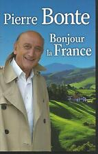 Bonjour la France.Pierre BONTE. France Loisirs B011