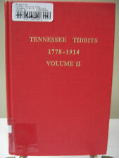 TENNESSEE TIDBITS 1778-1914 VOLUME II Genealogy History Court Minutes Paupers HB