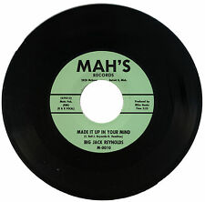 "BIG JACK REYNOLDS  ""MADE IT UP IN YOUR MIND"" STORMING R&B    LISTEN!"