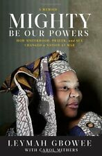 Mighty Be Our Powers: How Sisterhood, Prayer, and