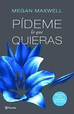 PIDEME LO QUE QUIERAS - (Paperback) - MEGAN MAXWELL - Libros Nuevos - ESPAÑOL