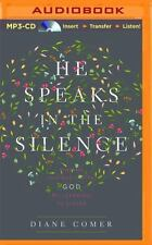 He Speaks in the Silence: Finding Intimacy with God by Learning to Listen (MP3)