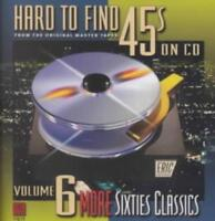 VARIOUS ARTISTS - HARD TO FIND 45'S ON CD, VOL. 6: MORE SIXTIES CLASSICS NEW CD