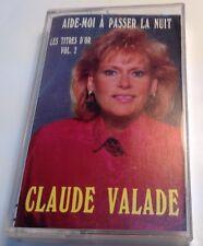CLAUDE VALADE Tape Cassette AIDE-MOI À PASSER LA NUIT (Les titre d'or vol 2 )