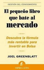 El Pequeno Libro Que Bate Al Mercado (The Little Book that Beats the Market) (Ge