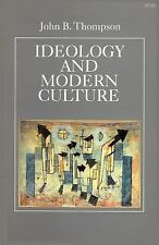 Ideology and Modern Culture: Critical Social Theory in the Era of Mass Commun...