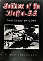 Soldiers of the Waffen-SS, Many Nations, One Motto, Marc Rikmenspoel, $49.00!