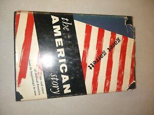 The American Story by Garet Garrett  (1955). 1st. Political, Sociology, Economic