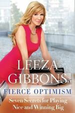 Fierce Optimism: Seven Secrets for Playing Nice and Winning Big-ExLibrary