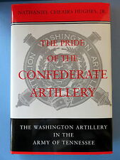 Pride of the Confederate Artillery : The WA Artillery in the Army of TN. 1st Ed