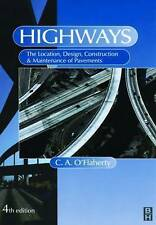 Highways: The Location, Design, Construction and Maintenance of Road Pavements …