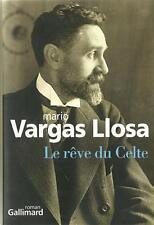 MARIO VARGAS LLOSA : LE RÊVE DU CELTE - LITTERATURE ETRANGERE - NRF  - 30 %