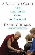 A Force for Good: The Dalai Lama's Vision for Our World by Goleman, Daniel