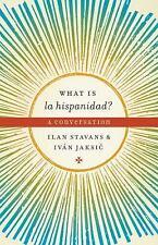 What is la hispanidad?: A conversation (Joe R. and Teresa Lozana Long Series in