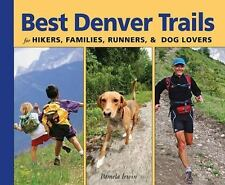 Best Denver Trails: for Hikers, Families, Runners, & Dog Lovers Just for