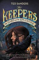 The Keepers #2: The Harp and the Ravenvine (Keepers (Hardcover)), Sanders, Ted,