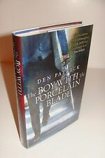 The Boy with the Porcelain Blade SIGNED by Den Patrick True 1st/1st UK Hardcover
