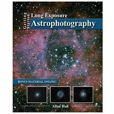 Getting Started: Long Exposure Astrophotography: By Hall, Allan