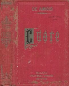 Cuore. . Ed. De Amicis. 1916. .