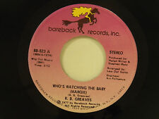 R.B. Greaves 45 WHO'S WATCHING THE BABY /THE GODS WATCH... ~ Bareback VG soul