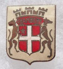 Insigne Blason ancien émail Ville CHAMBERY h. 18mm ORIGINAL France pin badge