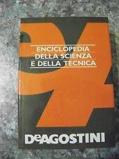 ENCICLOPEDIA DELLA SCIENZA E DELLA TECNICA De Agostini